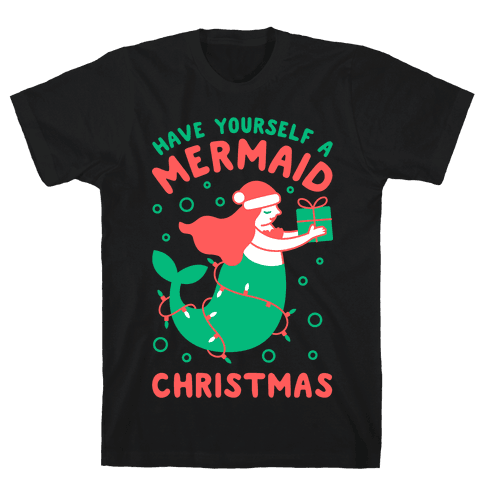 Have Yourself A Mermaid Christmas Mens T-Shirt