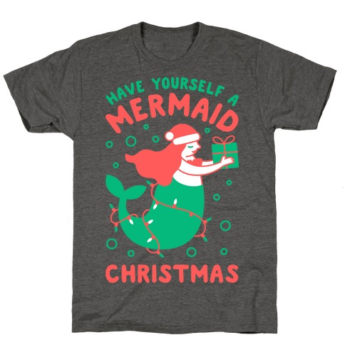 Have Yourself A Mermaid Christmas T-Shirt