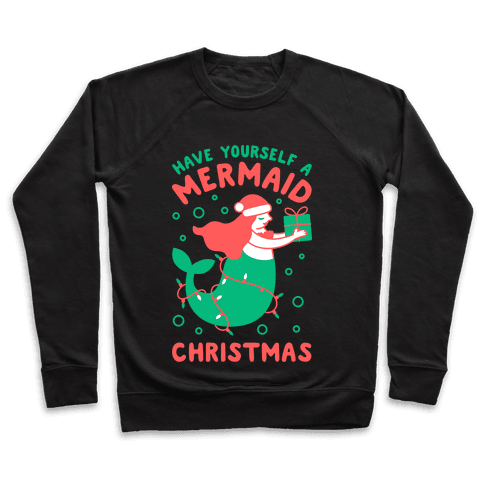 Have Yourself A Mermaid Christmas Pullover