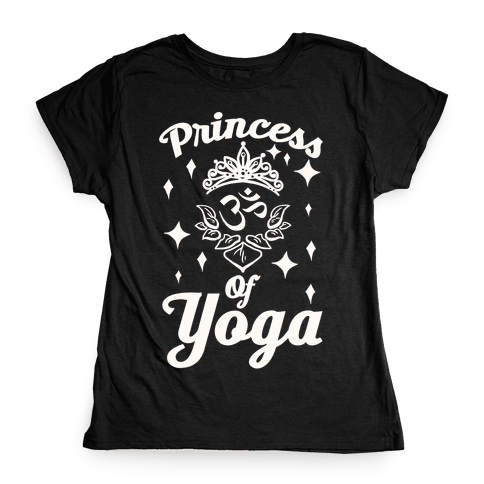 Princess Of Yoga Womens T-Shirt