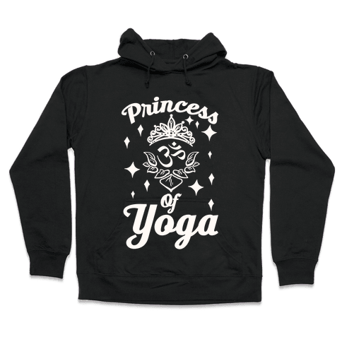 Princess Of Yoga Hooded Sweatshirt