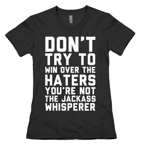 You're Not the Jackass Whisperer Womens T-Shirt