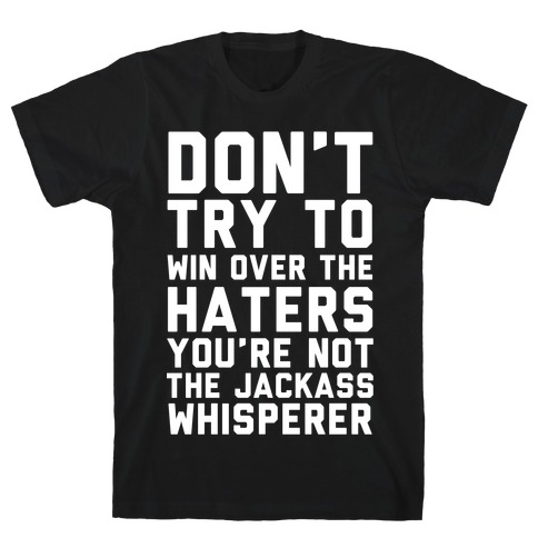 You're Not the Jackass Whisperer T-Shirt