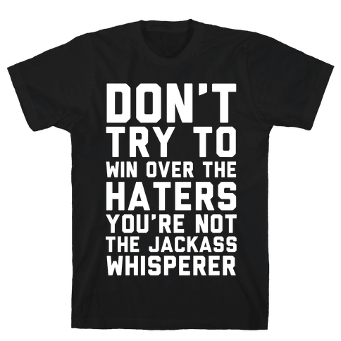 You're Not the Jackass Whisperer  Mens T-Shirt