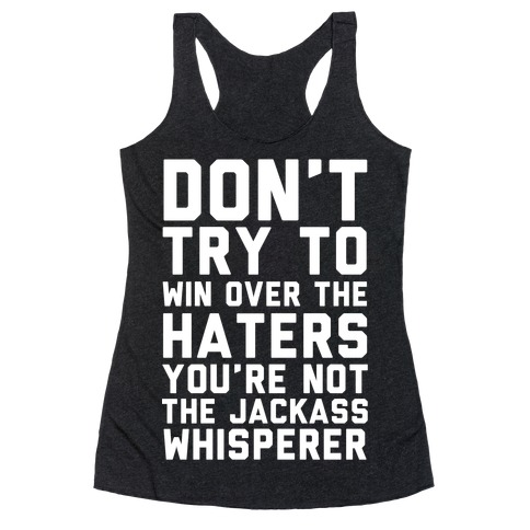 You're Not the Jackass Whisperer Racerback Tank Top