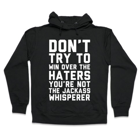 You're Not the Jackass Whisperer Hooded Sweatshirt