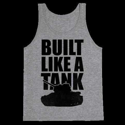 Built Like A Tank Tank Top