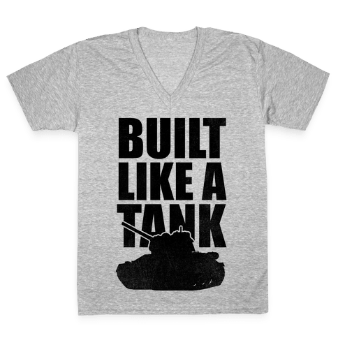 Built Like A Tank V-Neck Tee Shirt