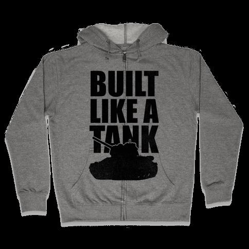 Built Like A Tank Zip Hoodie