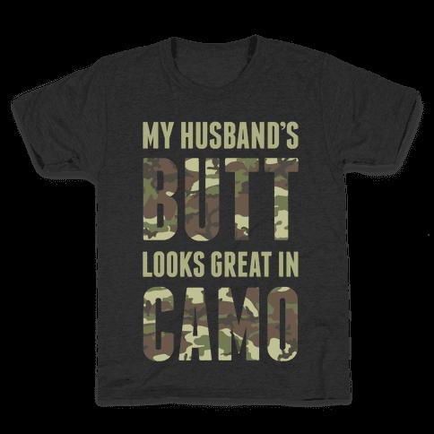 My Husband's Butt Looks Great In Camo Kids T-Shirt