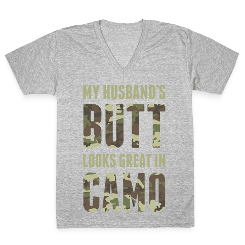 My Husband's Butt Looks Great In Camo V-Neck Tee Shirt