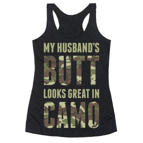 My Husband's Butt Looks Great In Camo Racerback Tank Top