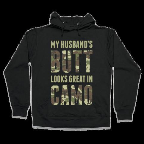 My Husband's Butt Looks Great In Camo Hooded Sweatshirt