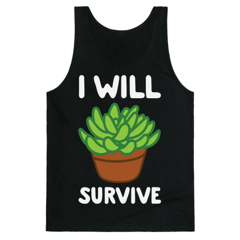 I Will Survive Plant Tank Top