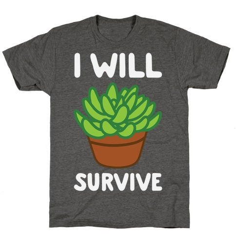 I Will Survive Plant T-Shirt