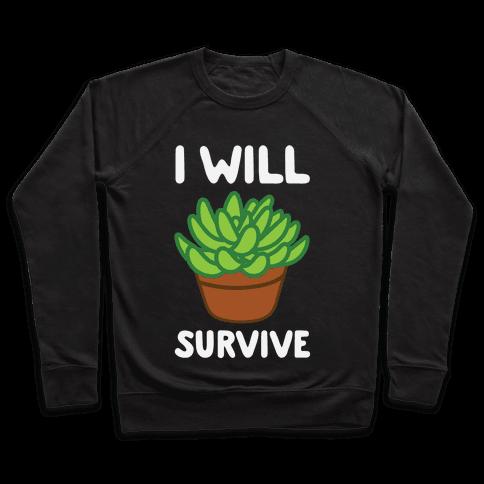 I Will Survive Plant Pullover