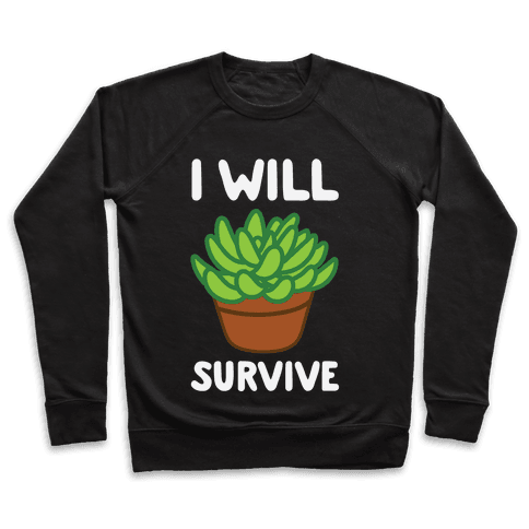 I Will Survive Plant Pullover