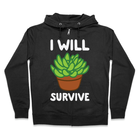 I Will Survive Plant Zip Hoodie
