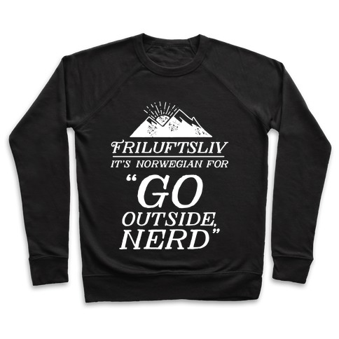Friluftsliv: It's Norwegian For Go Outside, Nerd Pullover