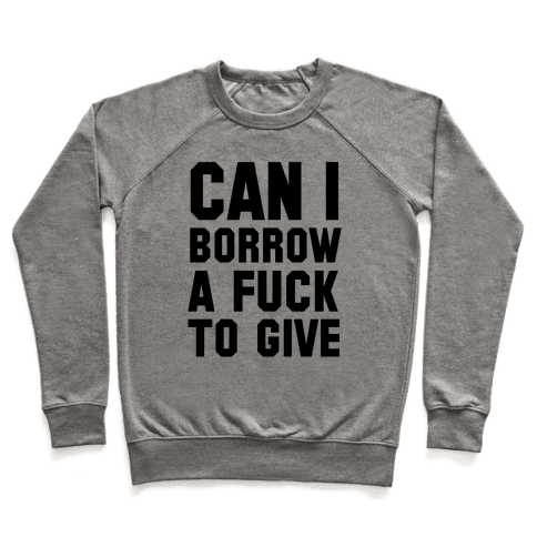 Can I Borrow a F*ck to Give? Pullover