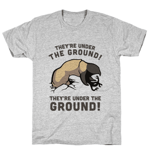 Graboids, They're Under The Ground! (Tremors) Mens T-Shirt