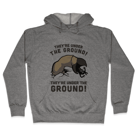Graboids, They're Under The Ground! (Tremors) Hooded Sweatshirt