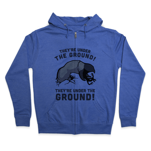 Graboids, They're Under The Ground! (Tremors) Zip Hoodie