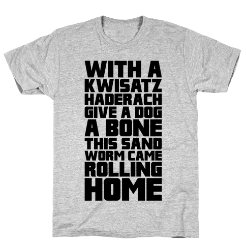 With A Kwisatz Haderach Give A Dog A Bone Mens T-Shirt