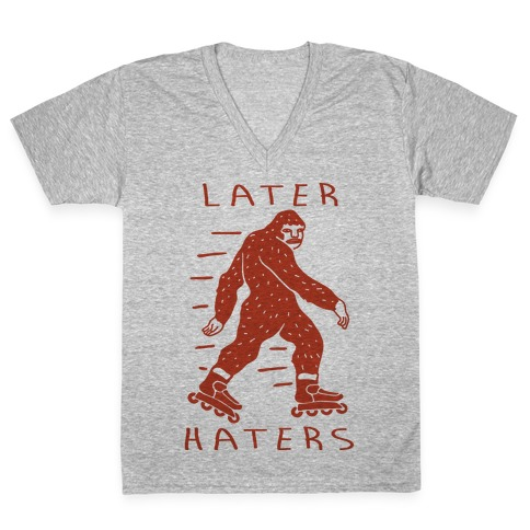Later Haters Bigfoot V-Neck Tee Shirt
