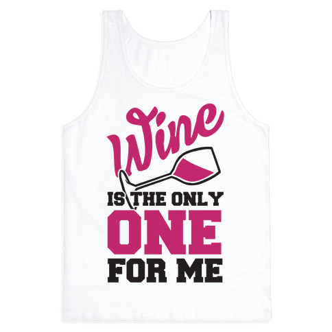 Wine Is The Only One For Me