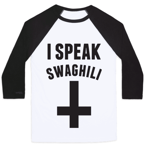 I Speak Swaghili Baseball Tee
