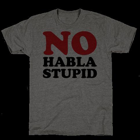 No Habla Stupid