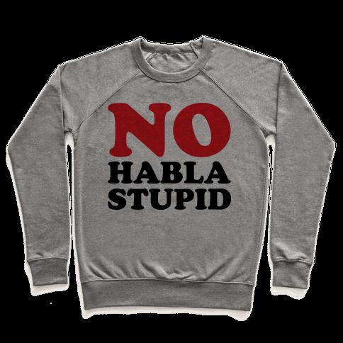 No Habla Stupid Pullover