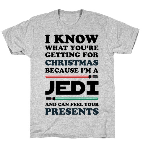 I Know What You're Getting For Christmas Because I Am A Jedi Mens T-Shirt
