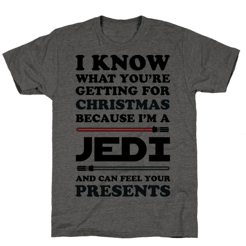 I Know What You're Getting For Christmas Because I Am A Jedi ...