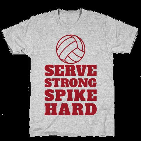 Serve Strong Spike Hard Mens T-Shirt