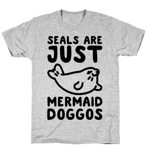 Seals Are Just Mermaid Doggos T-Shirt