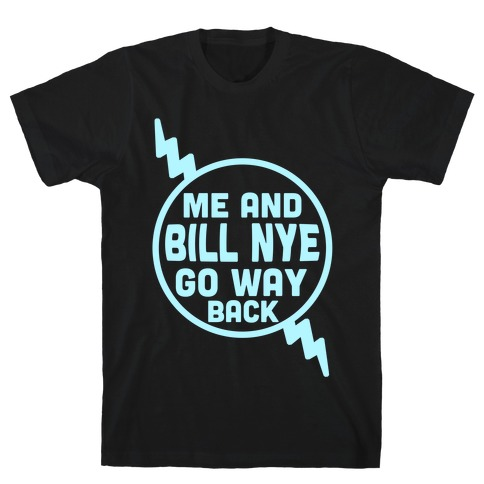 Me and Bill Nye Mens T-Shirt