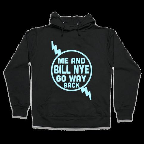 Me and Bill Nye Hooded Sweatshirt