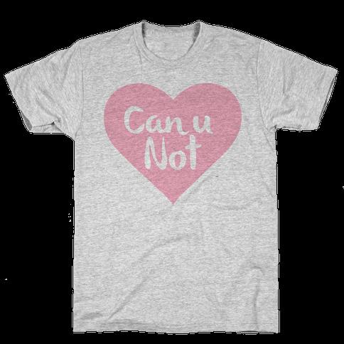 Can U Not Mens T-Shirt