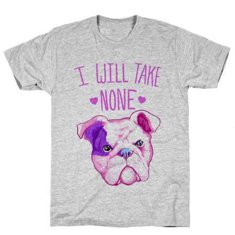 I Will Take None Of Your Bull Mens T-Shirt