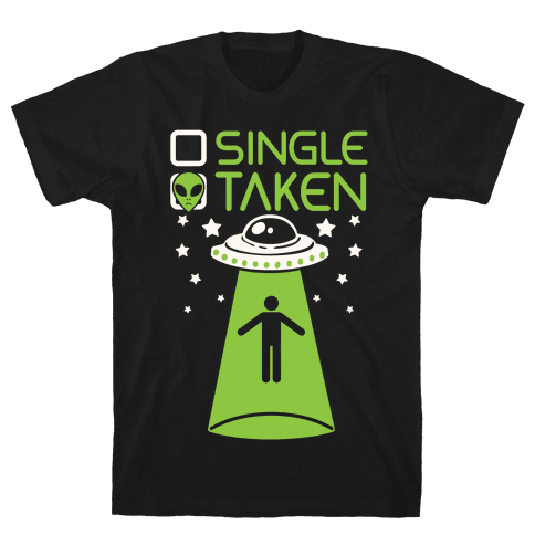 Single, Taken (UFO) Mens T-Shirt