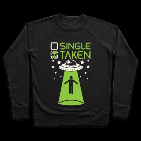 Single, Taken (UFO) Pullover