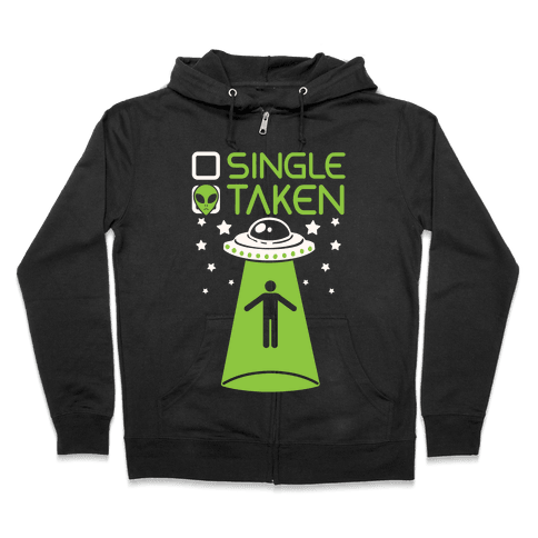 Single, Taken (UFO) Zip Hoodie