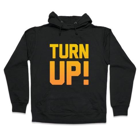Turn Up! Hooded Sweatshirt