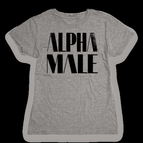 Alpha Male Womens T-Shirt