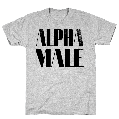 Alpha Male Mens T-Shirt