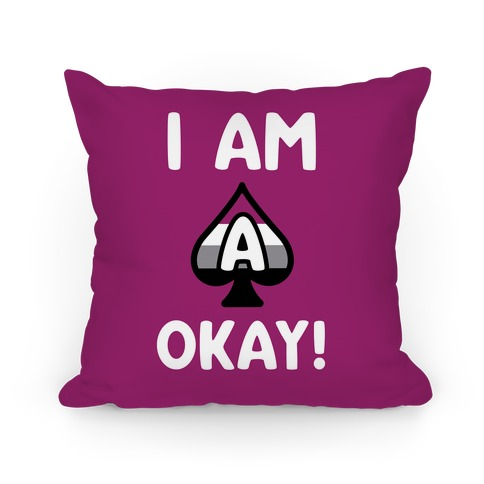 I Am A-Okay! Pillow