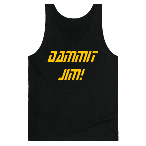 Dammit Jim! Tank Top