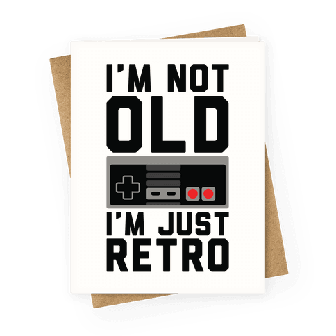 I'm Not Old I'm Just Retro Greeting Card